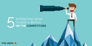 5 Interesting Ways to Keep a Watch on the Competitors