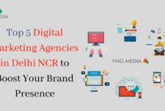 Top 5 Digital Marketing Agencies in Delhi NCR to Boost Your Brand Presence