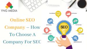 Online SEO Company – How To Choose A Company For SEO